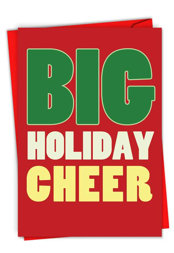 Big Holiday Cheer: Funny Christmas Printed Card
