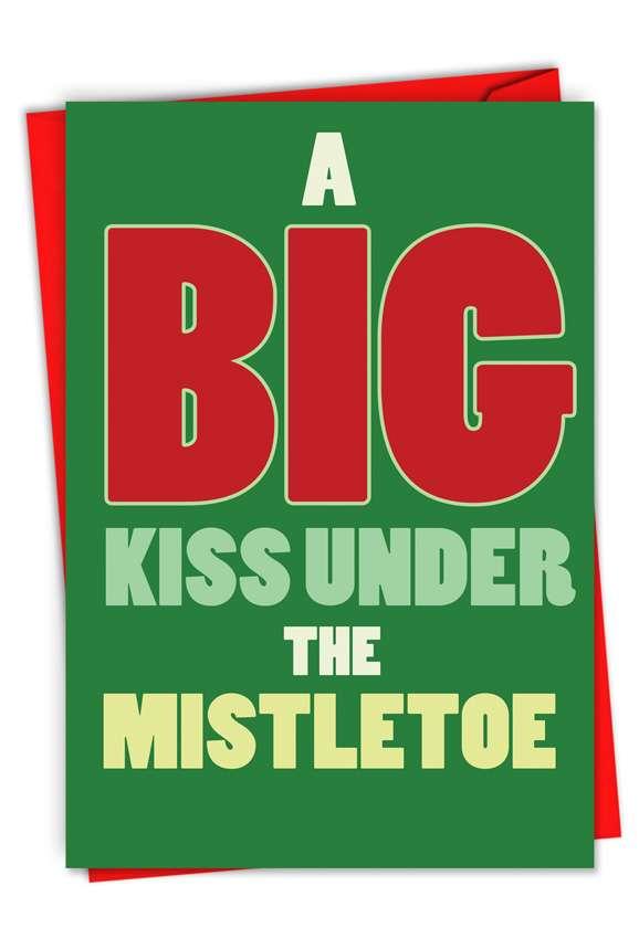 A Big Kiss Under The Mistletoe: Humorous Christmas Printed Greeting Card