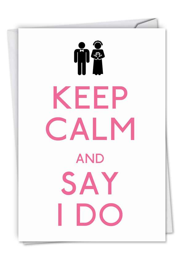 Say I Do: Funny Wedding Greeting Card