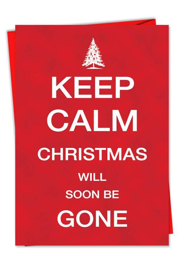 Keep Calm Christmas Be Gone Card