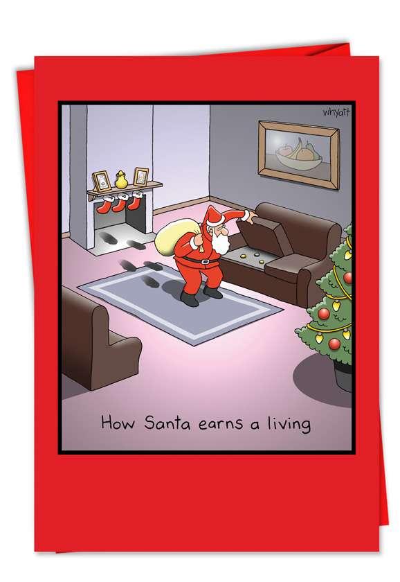 Santa Earns Living: Humorous Christmas Printed Card