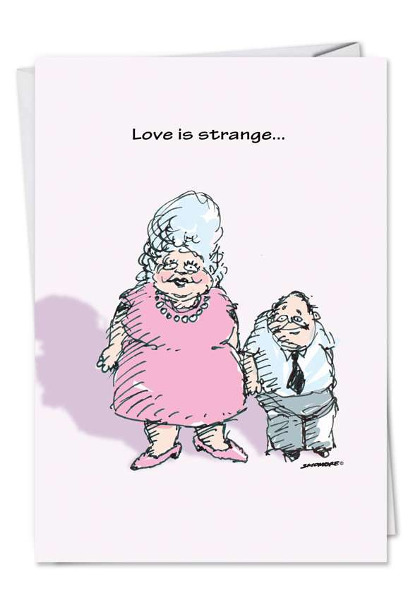 Humorous Valentine's Day Printed Card by David Skidmore from NobleWorksCards.com - Love is Strange