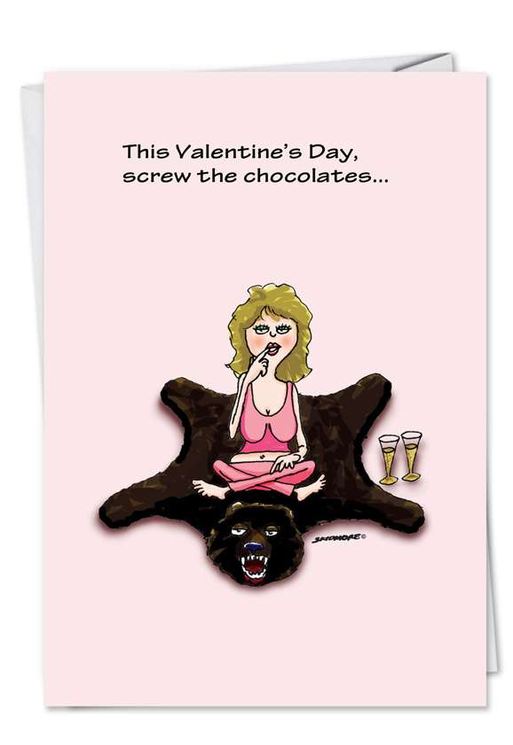 Hysterical Valentine's Day Paper Greeting Card by David Skidmore from NobleWorksCards.com - Screw the Chocolate