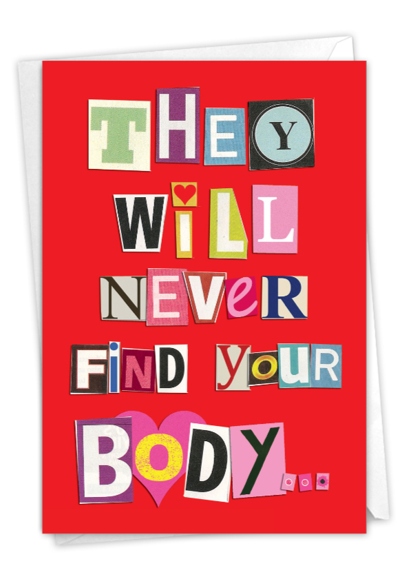 Never Find Your Body: Hysterical Valentine's Day Printed Greeting Card
