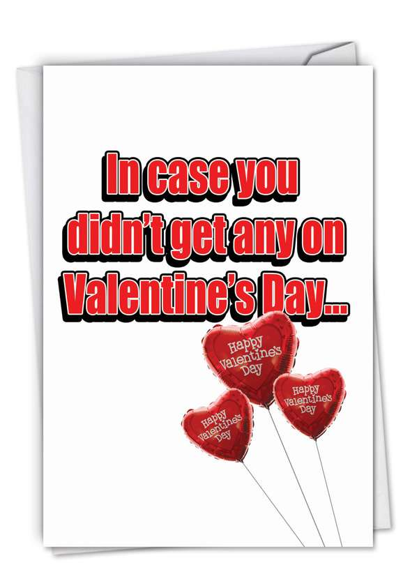 Get Any: Funny Valentine's Day Printed Greeting Card
