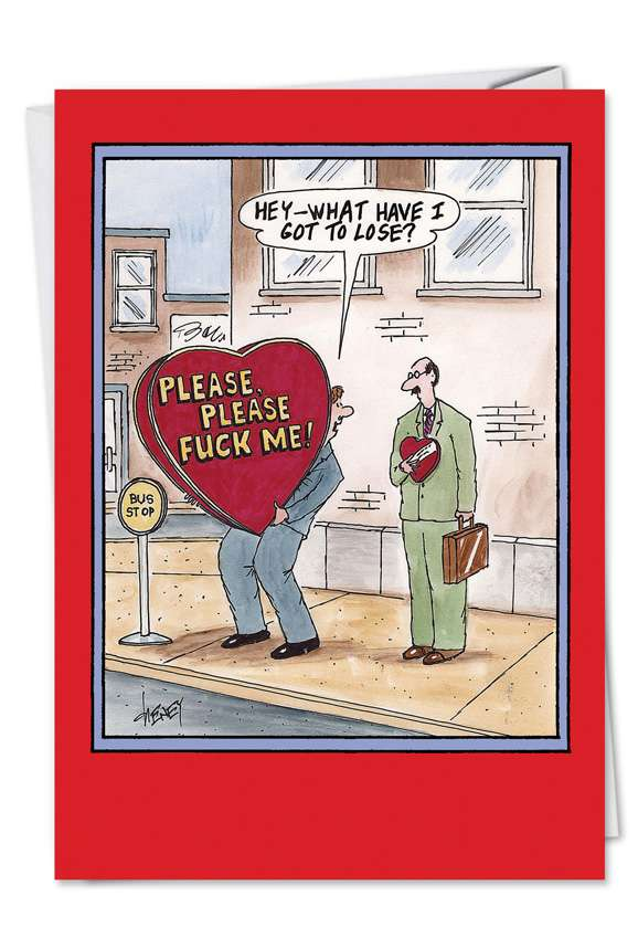 What Have I Got to Lose: Funny Valentine's Day Paper Greeting Card