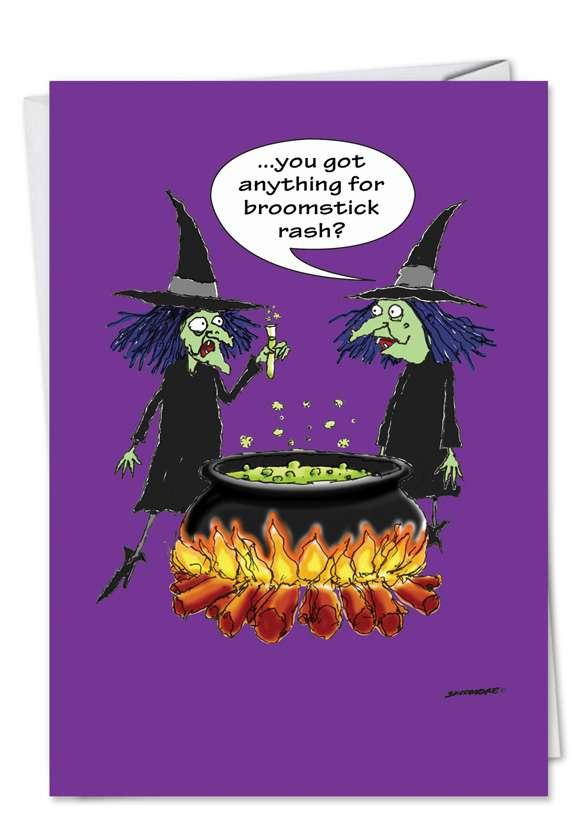Humorous Halloween Printed Card by David Skidmore from NobleWorksCards.com - Broomstick Rash