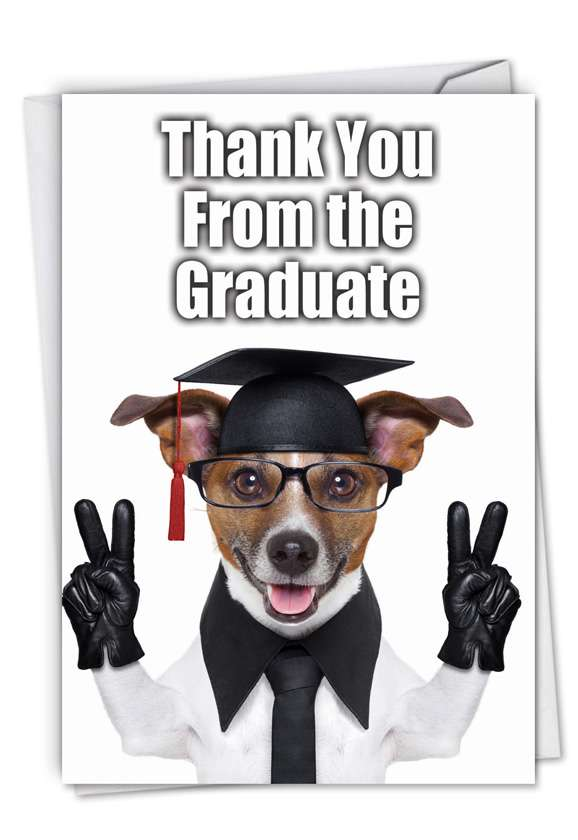 Thank You from the Graduate: Hysterical Thank You Paper Card