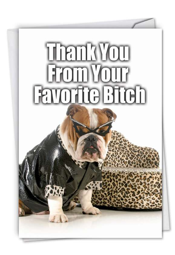 Thank You from Your Favorite Bitch: Humorous Thank You Paper Greeting Card