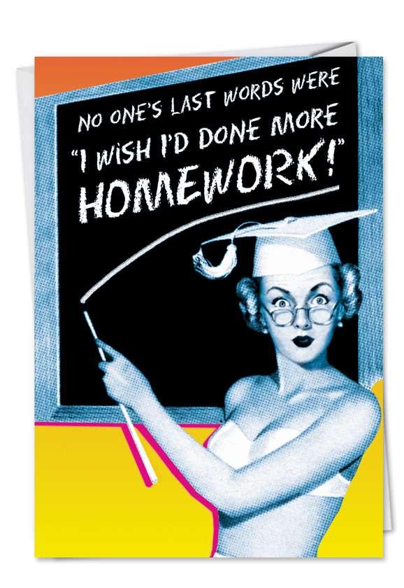 More Homework: Funny Graduation Printed Greeting Card