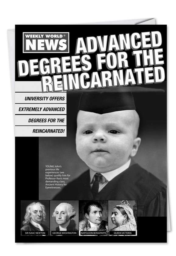 Degrees for Reincarnated: Humorous Graduation Printed Greeting Card