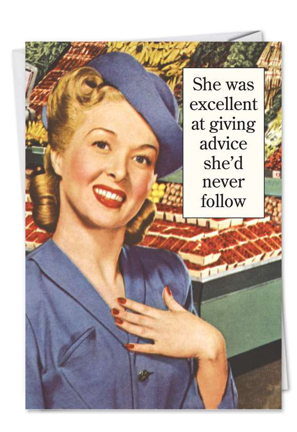 Excellent At Giving Advice: Funny Birthday Greeting Card