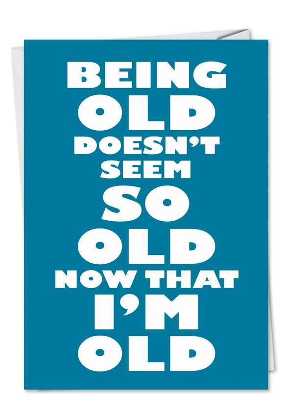 Being Old: Hysterical Birthday Paper Card