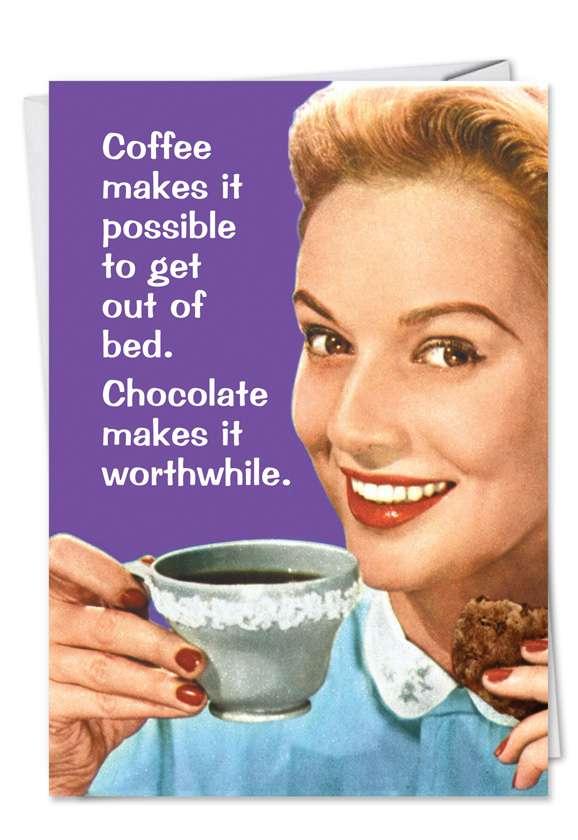 Chocolate Makes Worthwhile: Humorous Blank Printed Card
