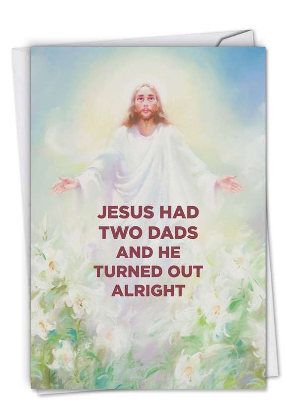 Jesus Had Two Dads: Humorous Birthday Paper Greeting Card