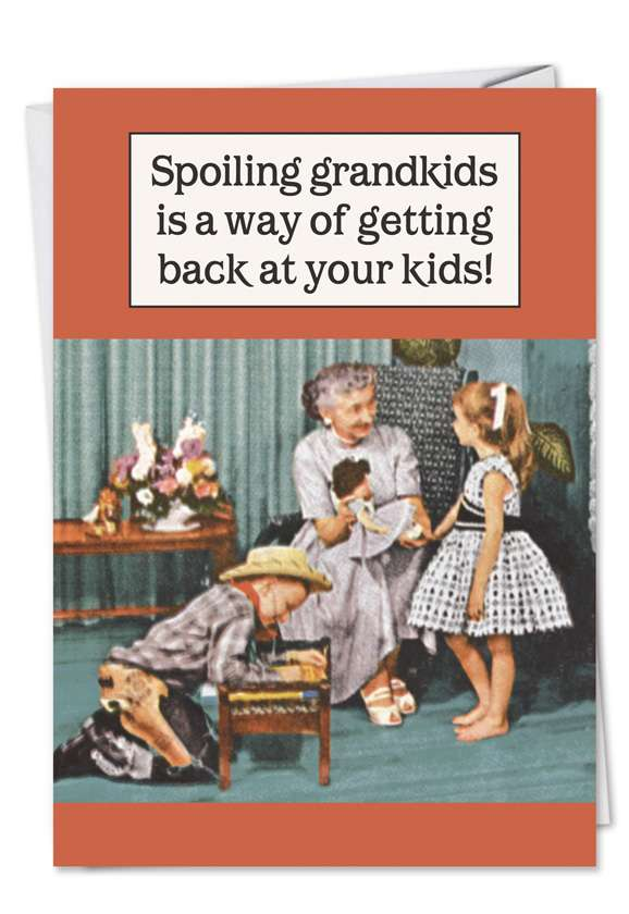 Spoiling Grandkids: Hysterical Blank Printed Greeting Card