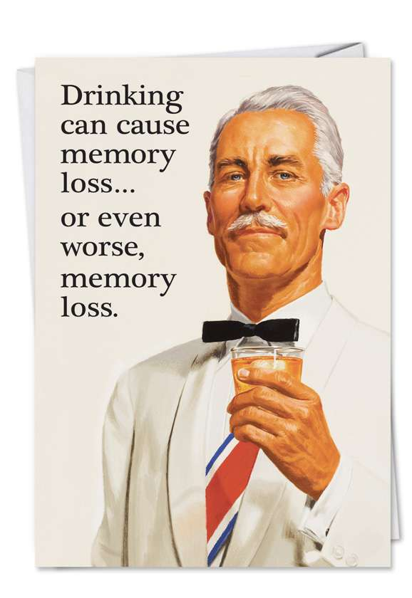 May Cause Memory Loss: Hilarious Blank Paper Greeting Card