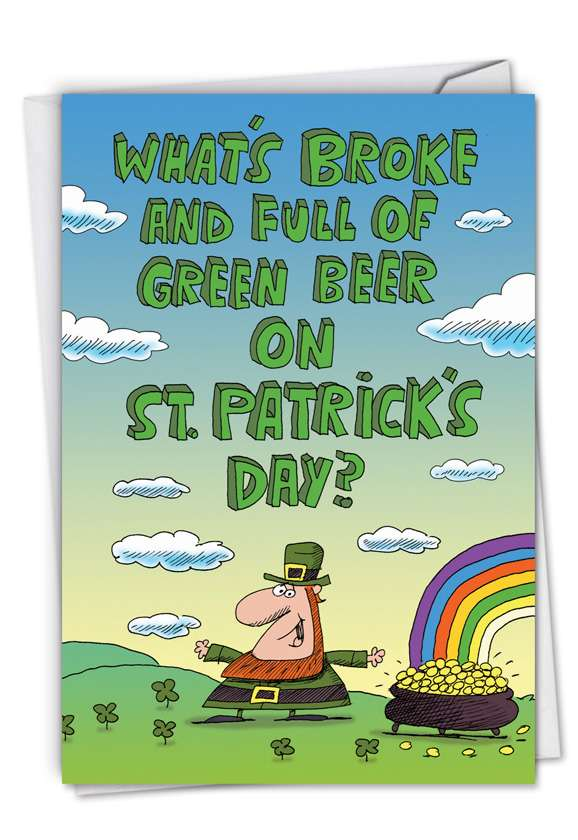 What's Broke: Funny St. Patrick's Day Printed Greeting Card