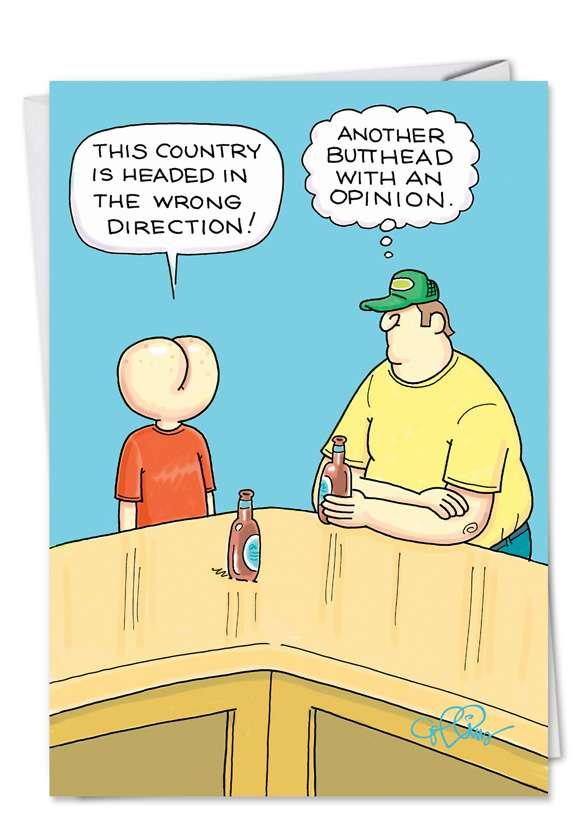 Butthead Opinion: Humorous Birthday Printed Greeting Card