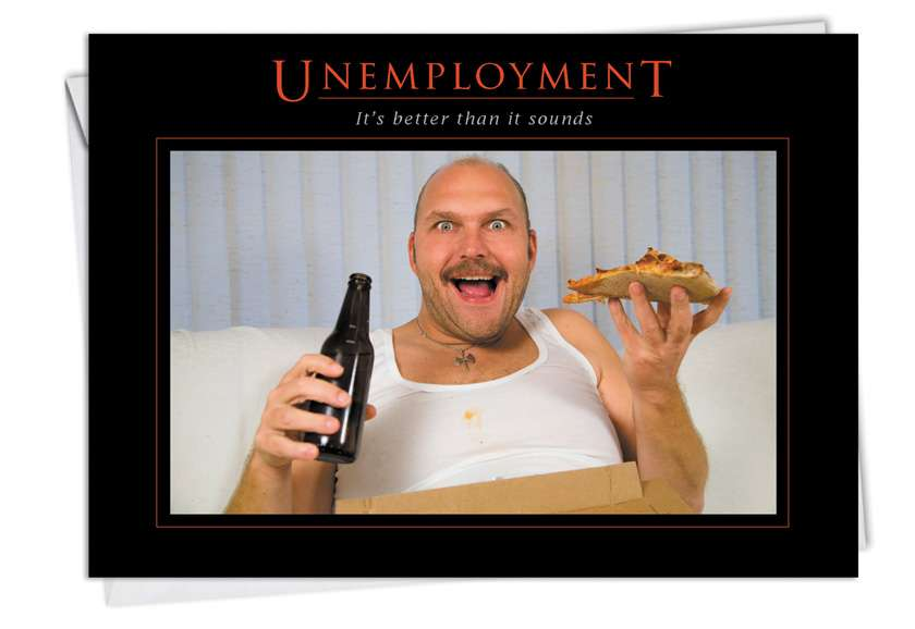 Unemployment: Hysterical All Occasions Greeting Card
