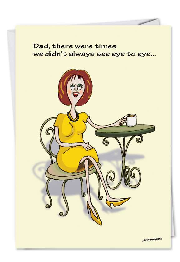 Eye to Eye Dad: Hilarious Birthday Father Paper Greeting Card