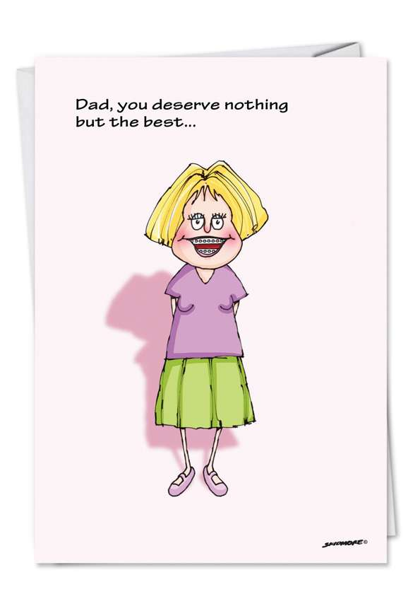 Deserve the Best: Humorous Birthday Father Printed Greeting Card