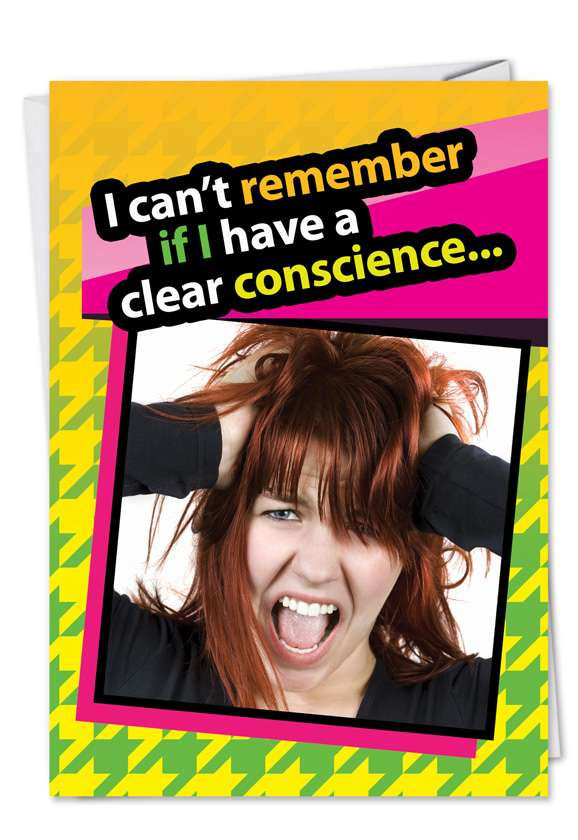 Clear Conscience: Funny Birthday Printed Card