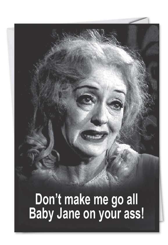 Baby Jane on Your Ass: Hilarious Blank Paper Greeting Card