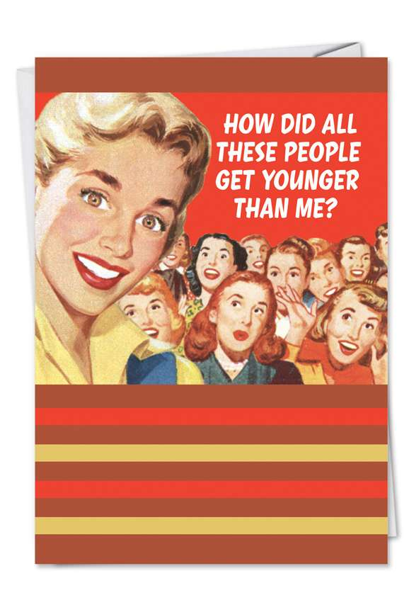 Younger Than Me: Funny Birthday Greeting Card