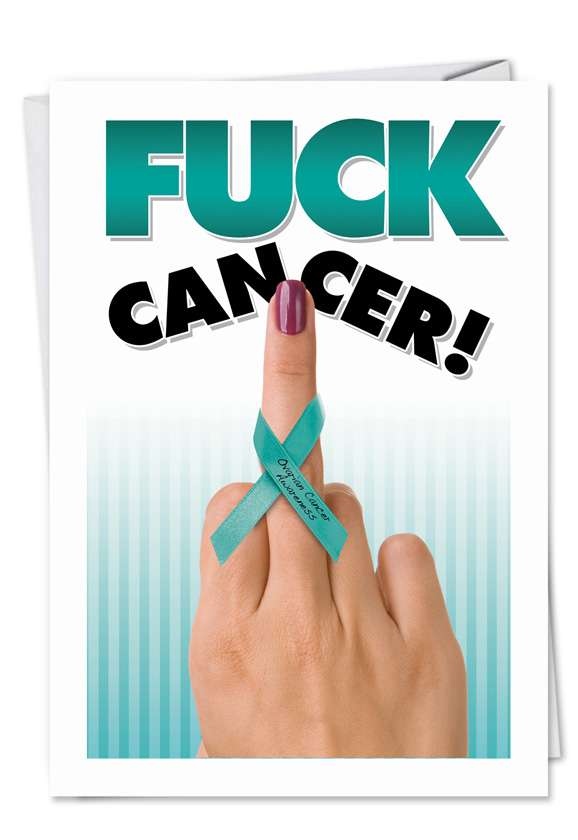 Fuck Ovarian Cancer: Funny All Occasions Printed Greeting Card