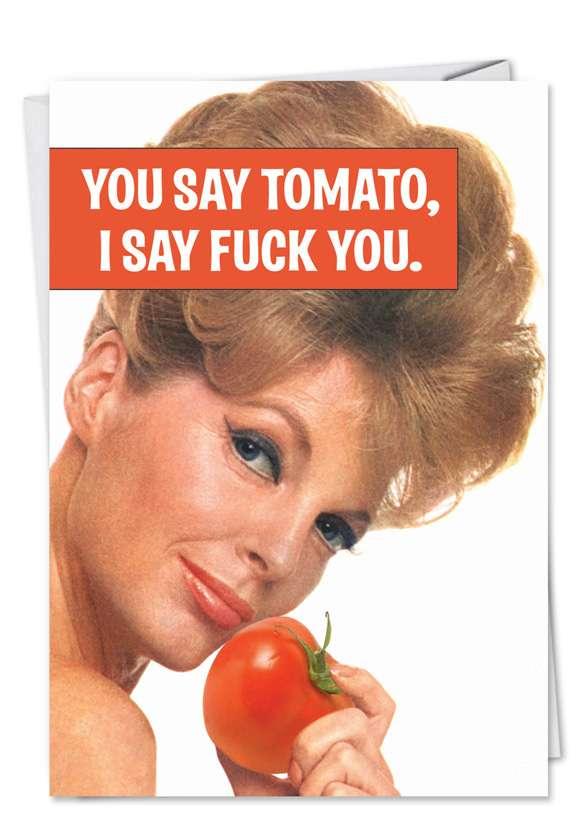 You Say Tomato: Humorous Birthday Printed Greeting Card