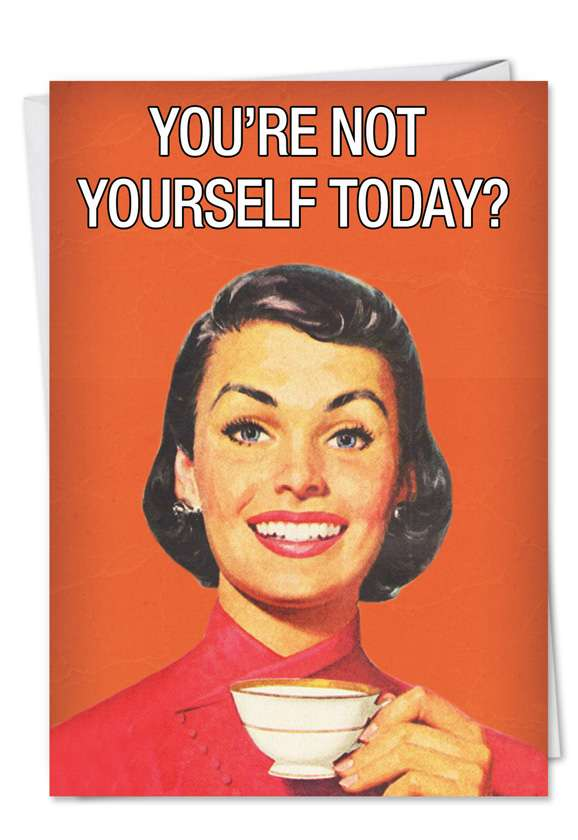 Not Yourself: Hilarious Birthday Greeting Card