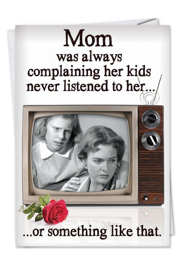 Kids Still Not Listening: Humorous Birthday Mother Printed Greeting Card