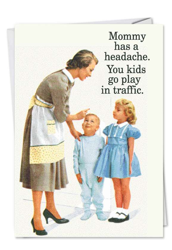 Humorous Birthday Mother Paper Greeting Card by Ephemera from NobleWorksCards.com - Vintage Headache Mom