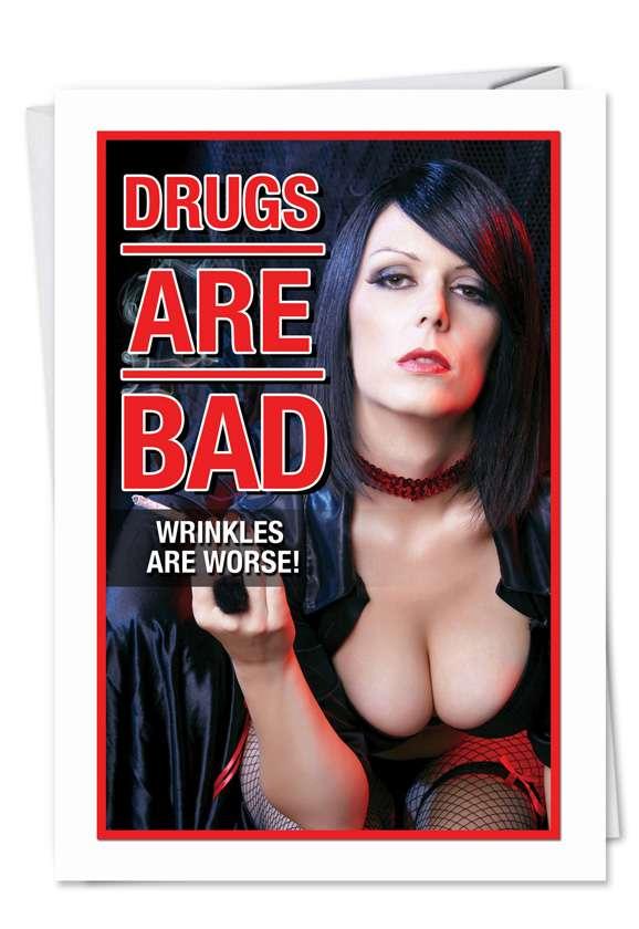Drugs Are Bad: Humorous Birthday Printed Card