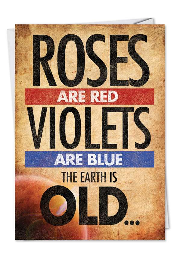Earth is Old Birthday Poem Card