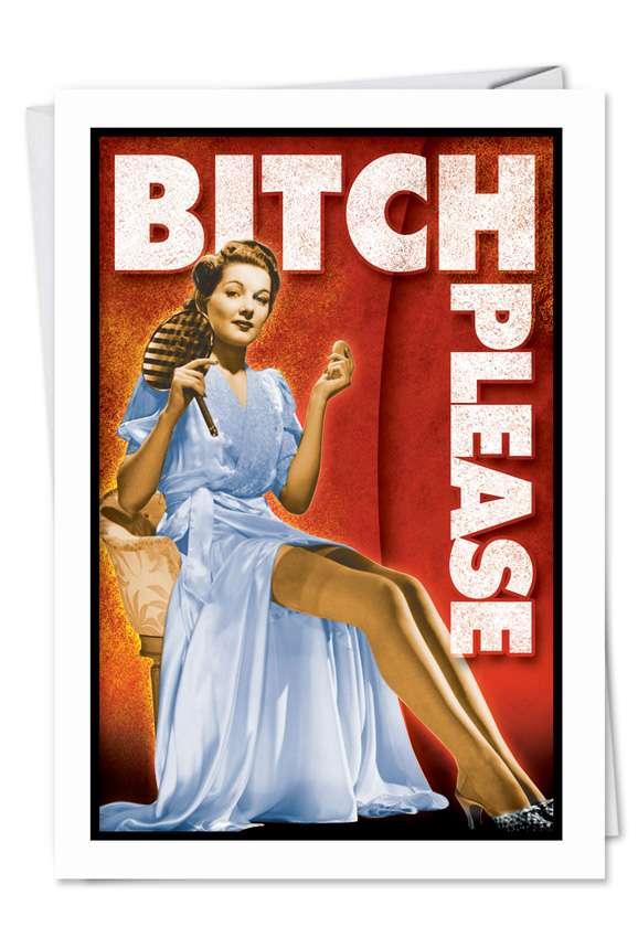 Bitch Please Card
