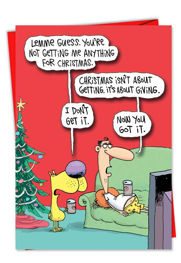 Getting Nothing: Hysterical Christmas Printed Greeting Card