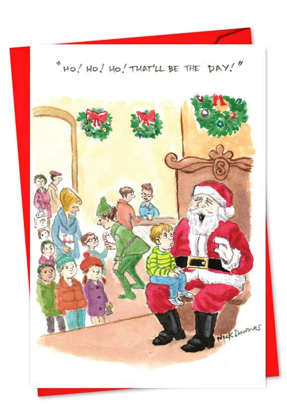 That will be the day: Funny Christmas Printed Card