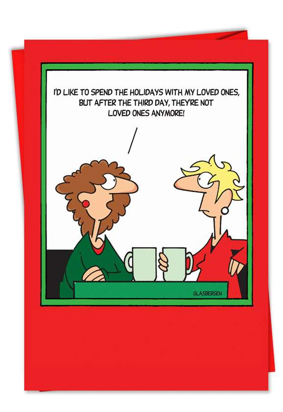 Spend Christmas with Loved Ones: Funny Christmas Printed Greeting Card