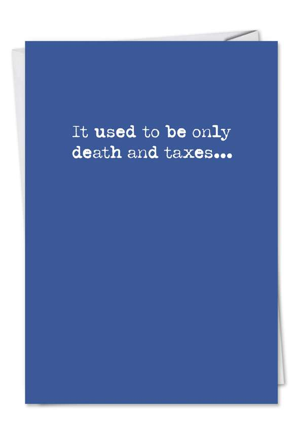 Death and Taxes Text: Humorous Birthday Printed Greeting Card