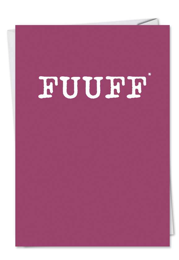 FUUFF Text: Hysterical Birthday Paper Card