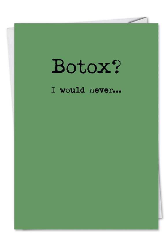Botox Never: Funny Birthday Printed Greeting Card