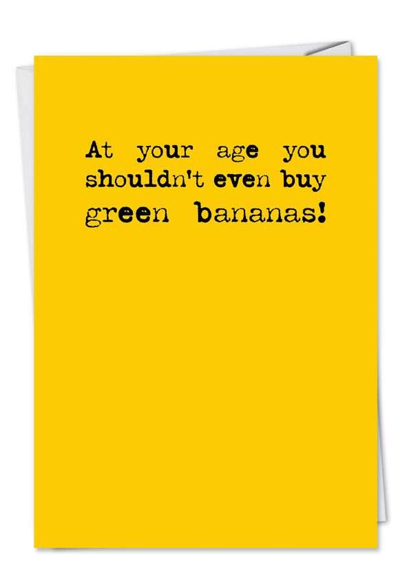 Green Bananas: Hilarious Birthday Paper Card