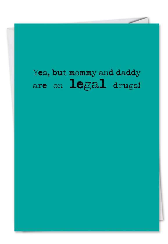 Legal Drugs: Hysterical Birthday Greeting Card