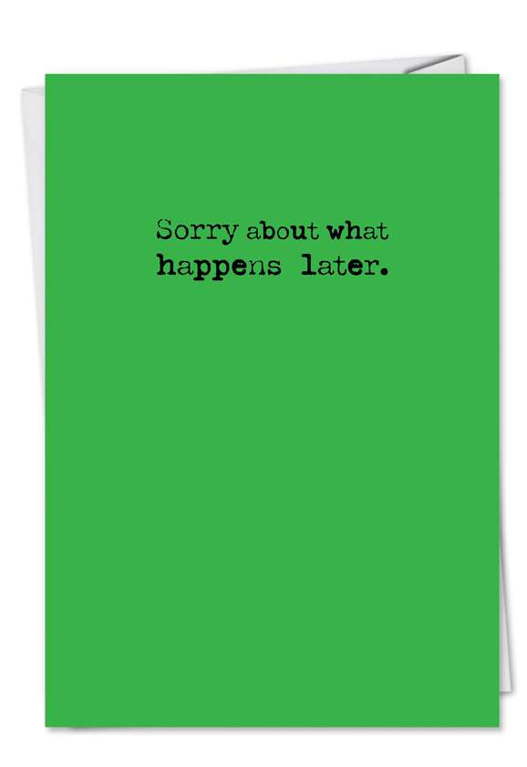 Sorry About Later: Hilarious All Occasions Paper Greeting Card