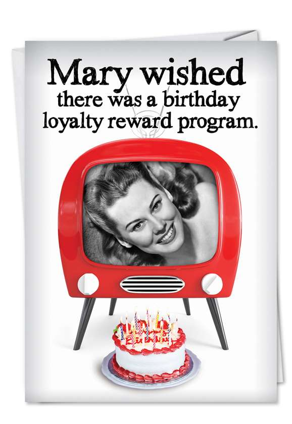 Birthday Loyalty Program: Humorous Birthday Paper Card