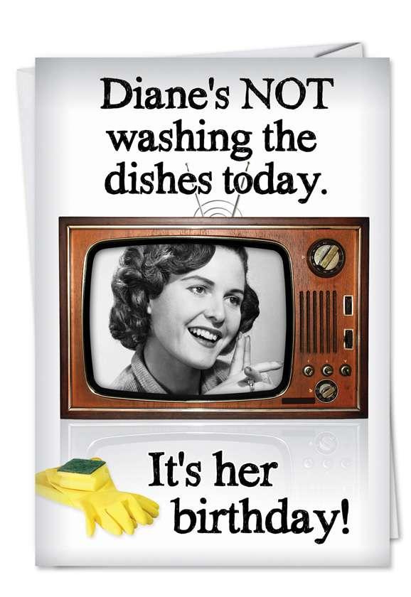Not Washing Dishes: Humorous Birthday Printed Card