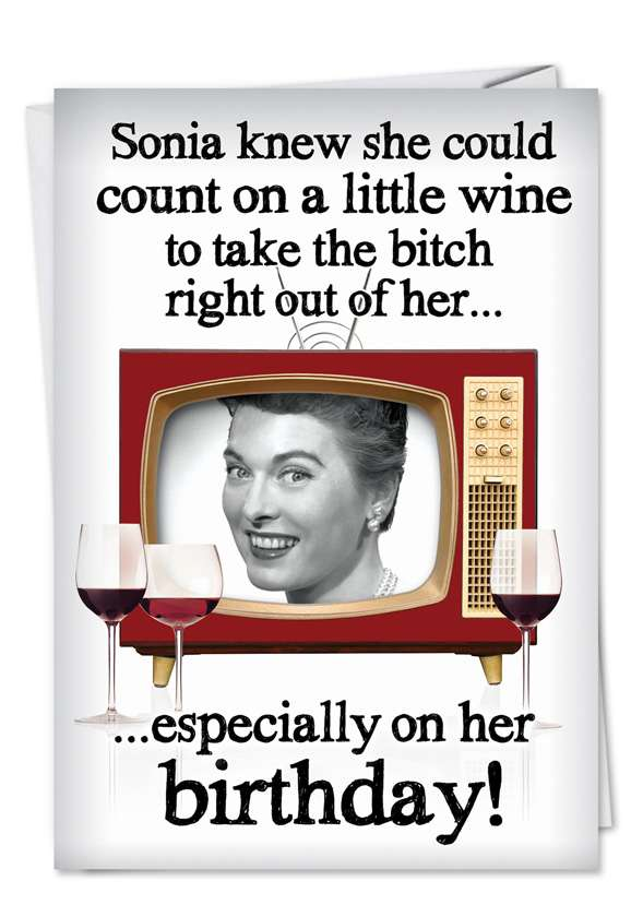 Wine Takes the Bitch Out: Funny Birthday Paper Greeting Card