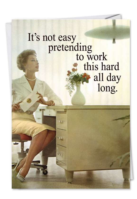 Pretending to Work: Funny Blank Printed Card